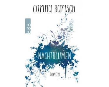 Bartsch, Carina: Nachtblumen