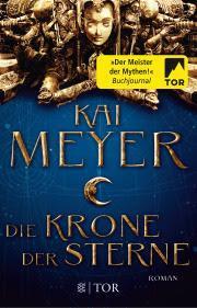 Kai Meyer: Die Krone der Sterne