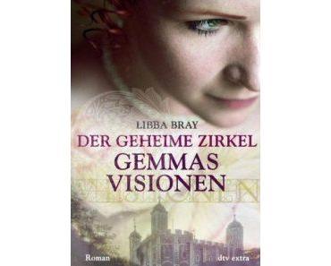 [Rezension] Der geheime Zirkel: Gemmas Visionen von Libba Bray