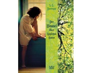 """[Review mal anders] Angezwitschert – """"Der Himmel über Appleton House"""" von S.E. Durrant / """"Eine Woche für die Ewigkeit"""" von D. Levithan & N. LaCour"""
