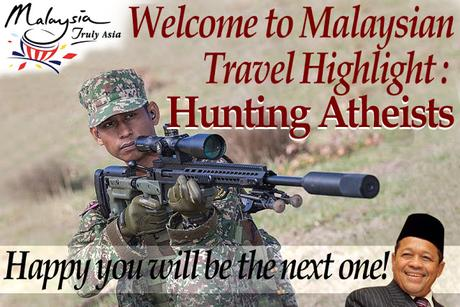 Top Tourist Attraction In Malaysia: Hunting Atheists.