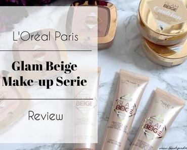 L'Oréal Paris Glam Beige Make-up Serie – Review