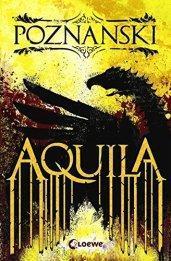 """[Rezension] """"Aquila"""", Ursula Poznanski (Loewe)"""