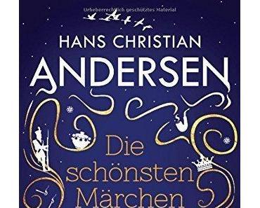 {Rezension} Die schönsten Märchen von Hans Christian Andersen