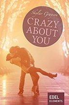 "[Rezension] ""Crazy about you"" (Crazy-Reihe 1), Skylar Grayson (Edel Elements)"