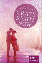 "[Rezension] ""Crazy right now"" (Crazy-Reihe 2), Skylar Grayson (Edel Elements)"