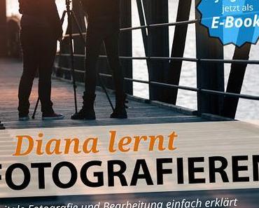 """E-Book Rezension - meine Erfahrung über dem Buch """"Diana lernt fotografieren"""""""