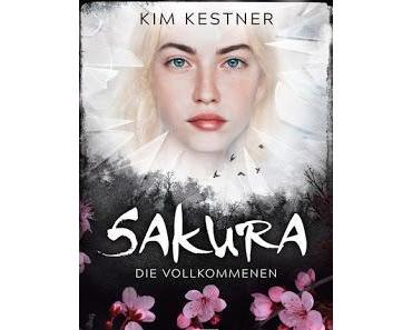 [Rezension] Sakura: Die Vollkommenen - Kim Kestner