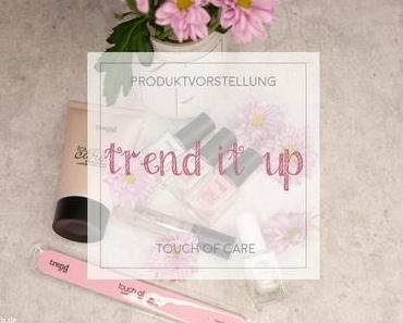 Review - trend IT UP TOUCH OF CARE  [Produktsponsoring]
