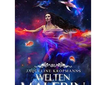 [Rezension] Weltenmalerin - Im Geist des Riesen von Jaqueline Kropmanns