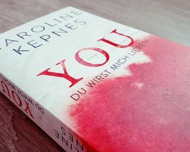 [Rezension] You - Du wirst mich lieben || Caroline Kepnes