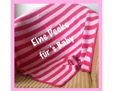 Babydecke im Streifenmuster – oder – Grün und Grau zum Zudecken
