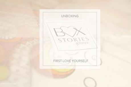 Box Stories - First Love Yourself - unboxing [Werbung]