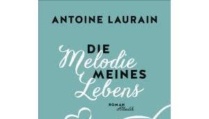 Antoine Laurain: Melodie meines Lebens