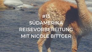 Podcast Südamerika Reisevorbereitung Nicole Bittger