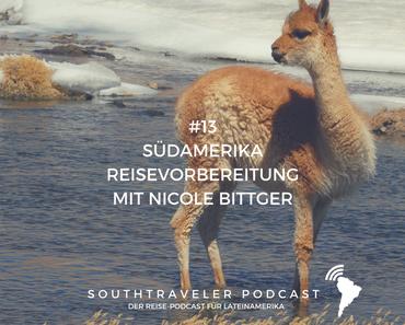 Podcast #13 – Südamerika Reisevorbereitung mit Nicole Bittger