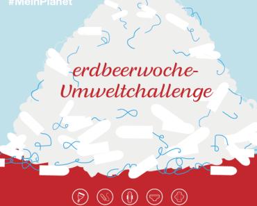 Die erdbeerwoche-Umweltchallenge: mach mit!