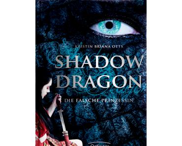 [Rezension] Shadow Dragon, Bd. 1: Die falsche Prinzessin - Kristin Briana Otts