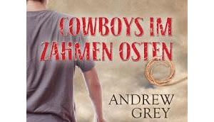 [Rezension] Andrew Grey Cowboys zahmen Osten