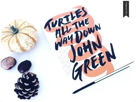 "Rezension | ""Turtles all the way down"" von John Green"