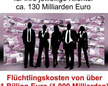 Über 1 Billion Euro Flüchtlingskosten, die von der Politik einfach totzuschweigen sind