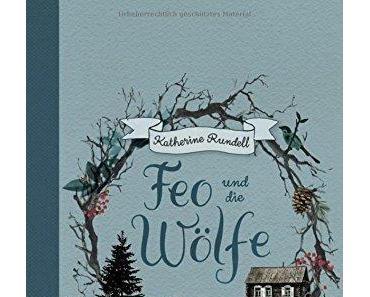 {Rezension} Feo und die Wölfe von Katherine Rundell