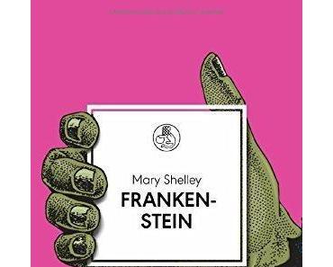 {Rezension] Frankenstein: oder der moderne Prometheus von Mary Shelley