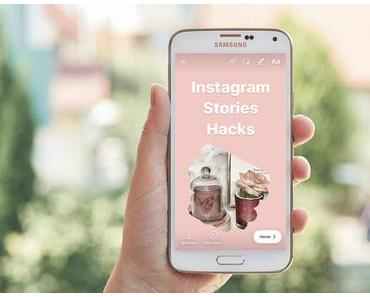 Instagram Stories – 5 Hacks & Tipps