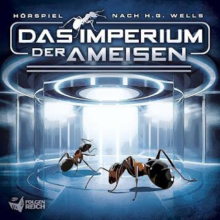 Hörspielrezension: «H. G. Wells: Das Imperium der Ameisen» (Folgenreich/Universal Music Family Entertainment)