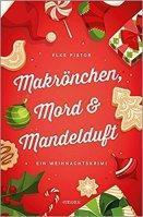 """[Buchvorstellung] """"Makröchen, Mord & Mandelduft"""" von Elke Pistor"""