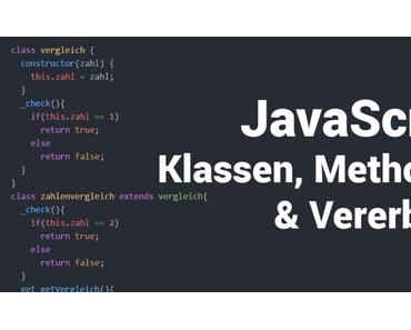 JavaScript: OOP – Klassen, Methoden und Vererbung