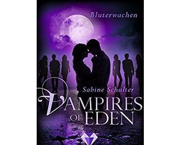 [Rezension] Vampires of Eden - Bluterwachen von Sabine Schulter