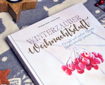 1. Advent: Winterzauber & Weihnachtsduft von Christiane Leesker (inkl. Verlosung)
