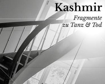 Kaschmir: Fragmente zu Tanz und Tod (Text & Sound)