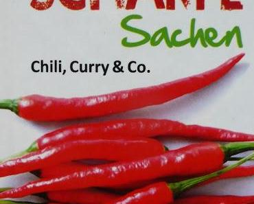 Lauter Scharfe Sachen: Chili, Curry & Co. - Ute Scheffler