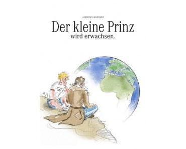 Der kleine Prinz wird erwachsen von Andreas Wassner #Rezension