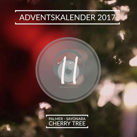 Adventskalender 2017 – Tag 11: Palmer – Sayonara Cherry Tree
