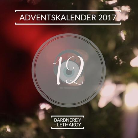 Adventskalender 2017 – Tag 12: Barbnerdy – Lethargy