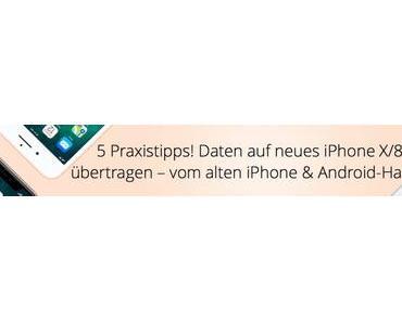Daten vom alten iPhone oder Android auf iPhone 8 übertragen
