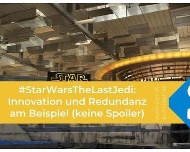 #StarWarsTheLastJedi: Innovation und Redundanz am Beispiel (keine Spoiler)