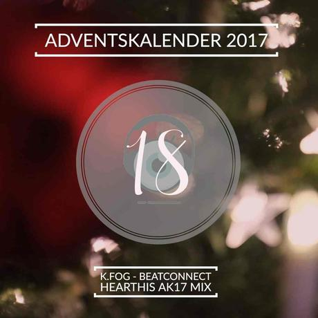 Adventskalender 2017 – Tag 18: k.fog – beatconnect ak17 mix
