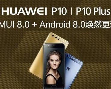 Huawei P10 (Plus): Android 8.0 Oreo wird in China verteilt