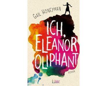 [Abgebrochen] Ich, Eleanor Oliphant von Gail Honeyman