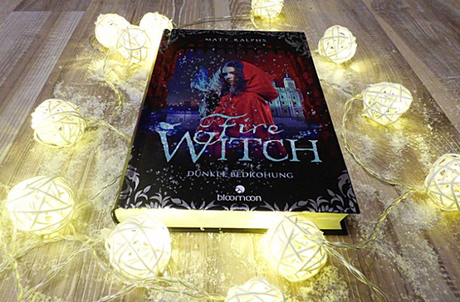 [Rezension] Fire Witch - Dunkle Bedrohung von Matt Ralphs