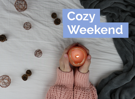 How to have a cozy weekend