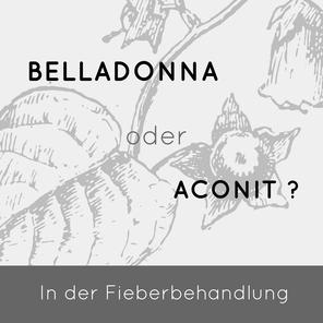 Welches Fiebermittel ist das Richtige - Aconitum oder Belladonna?