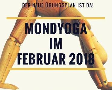 Der Übungsplan für Mondyoga im Februar 2018 ist da!
