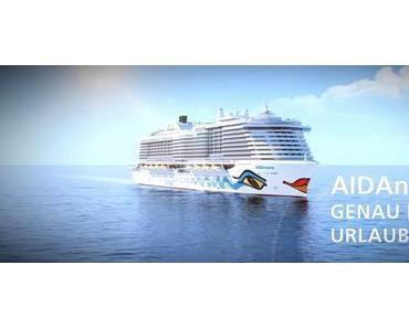 Exklusiven Vor-Premiere Kreuzfahrten mit der AIDAnova