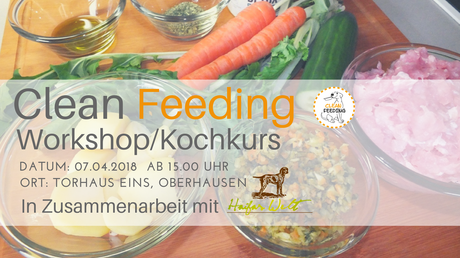 Clean Feeding Workshop 07.04.2018