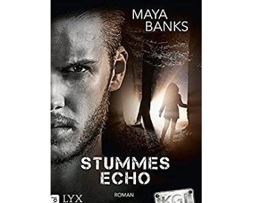 "[Rezension] Maya Banks - KGI Serie Band 5 ""Stummes Echo"""